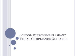 School Improvement Grant Fiscal Compliance Guidance