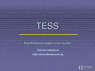 TESS Total Enterprise Supply Chain System
