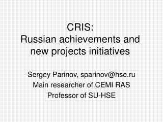 CRIS: Russian achievements and new projects initiatives