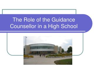 The Role of the Guidance Counsellor in a High School
