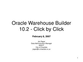 Oracle Warehouse Builder 10.2 - Click by Click