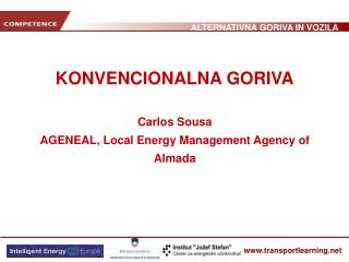 KONVENCIONALNA GORIVA Carlos Sousa AGENEAL, Local Energy Management Agency of Almada