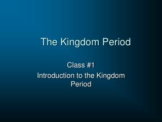 The Kingdom Period