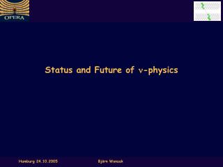 Status and Future of  n -physics