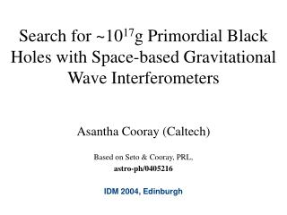 Search for ~10 17 g Primordial Black Holes with Space-based Gravitational Wave Interferometers