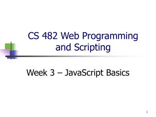 CS 482 Web Programming  and Scripting