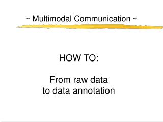 ~ Multimodal Communication ~