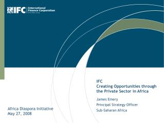IFC Creating Opportunities through the Private Sector in Africa