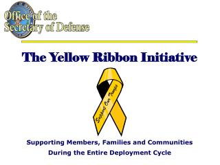 Supporting Members, Families and Communities  During the Entire Deployment Cycle