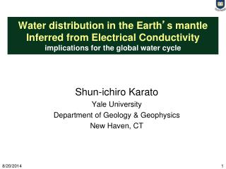 Shun-ichiro Karato Yale University Department of Geology & Geophysics New Haven, CT