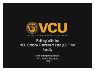 Retiring With the VCU Optional Retirement Plan (ORP) for Faculty