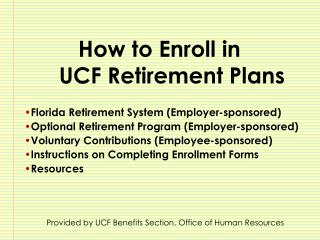 How to Enroll in      UCF Retirement Plans