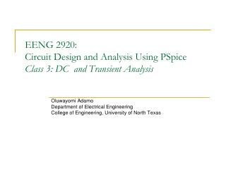 EENG 2920:  Circuit Design and Analysis Using PSpice Class 3: DC  and Transient Analysis