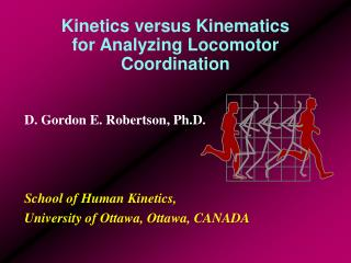 Kinetics versus Kinematics for Analyzing Locomotor Coordination