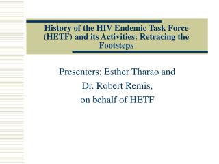 History of the HIV Endemic Task Force (HETF) and its Activities: Retracing the Footsteps
