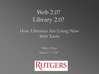 Web 2.0?    Library 2.0?