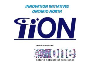 INNOVATION INITIATIVES  ONTARIO NORTH