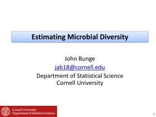John Bunge jab18@cornell Department of Statistical Science Cornell University