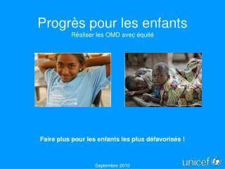 Progrès pour les enfants Réaliser les OMD avec équité
