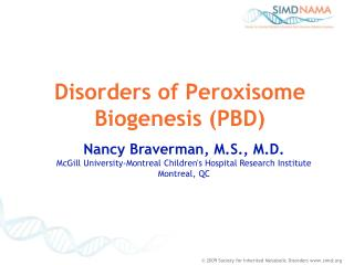 Disorders of Peroxisome Biogenesis (PBD)
