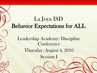 La Joya ISD Behavior Expectations for ALL