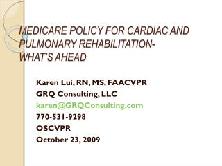 MEDICARE POLICY FOR CARDIAC AND PULMONARY REHABILITATION- WHAT'S AHEAD