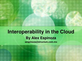 Interoperability in the Cloud