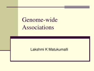 Genome-wide Associations