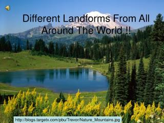Different Landforms From All Around The World !!