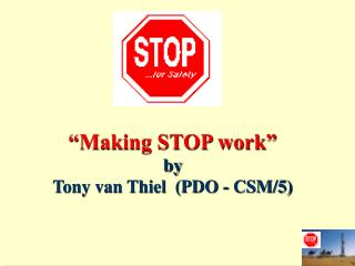 """Making STOP work"" by Tony van Thiel  (PDO - CSM/5)"