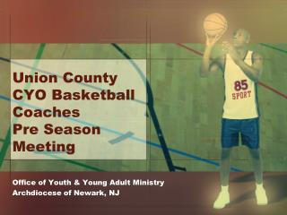 Union County CYO Basketball Coaches  Pre Season Meeting