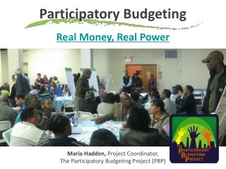 Participatory Budgeting  Real Money, Real Power