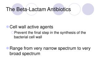 The Beta-Lactam Antibiotics