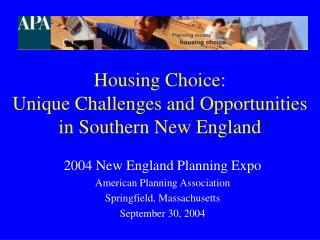 Housing Choice:  Unique Challenges and Opportunities in Southern New England