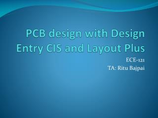 PCB design with Design  E ntry CIS and Layout Plus