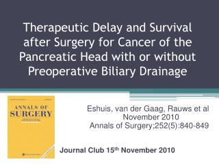 Eshuis , van der Gaag , Rauws et al November 2010 Annals of Surgery;252(5):840-849