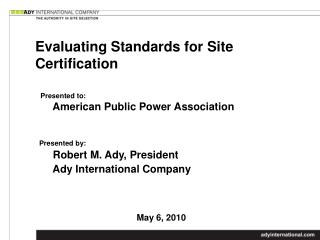 Evaluating Standards for Site Certification
