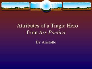 Attributes of a Tragic Hero from  Ars Poetica
