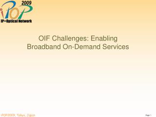 OIF Challenges: Enabling Broadband On-Demand Services
