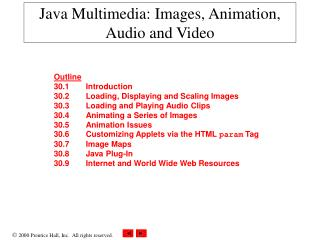 Java Multimedia: Images, Animation, Audio and Video