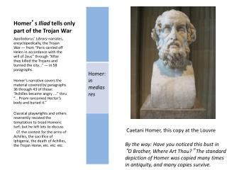 Homer ' s  Iliad  tells only part of the Trojan War