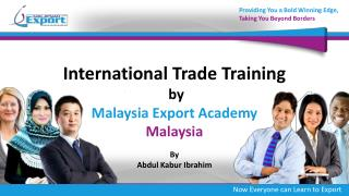 International Trade Training  by Malaysia Export Academy  Malaysia
