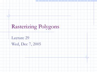 Rasterizing Polygons