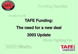 TAFE Funding: The need for a new deal 2003 Update