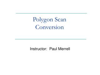 Polygon Scan  Conversion