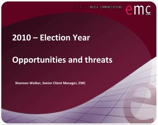 2010 – Election Year Opportunities and threats