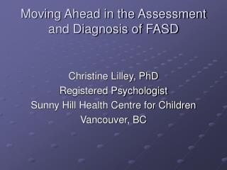 Moving Ahead in the Assessment and Diagnosis of FASD