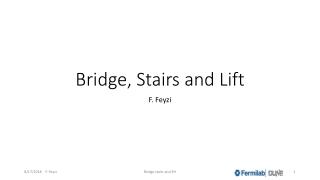 Bridge, Stairs and Lift