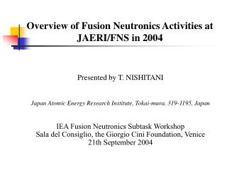 Overview of Fusion Neutronics Activities at JAERI/FNS  in 2004