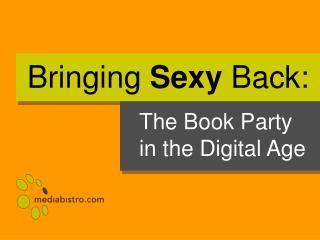 Bringing Sexy Back: